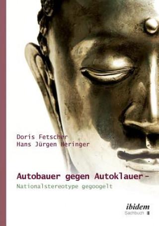 Autobauer gegen Autoklauer- Nationalstereotype gegoogelt.