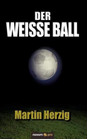 Der weisse Ball