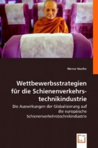 Wettbewerbsstrategien für die Schienenverkehrstechnikindustrie