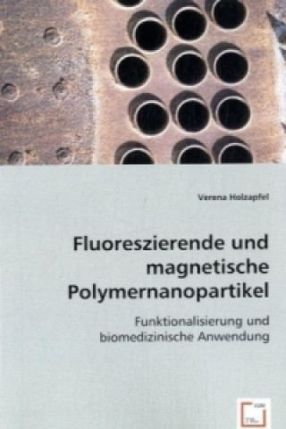 Fluoreszierende und magnetische Polymernanopartikel