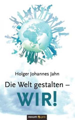 Die Welt gestalten - WIR!
