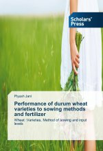 Performance of durum wheat varieties to sowing methods and fertilizer