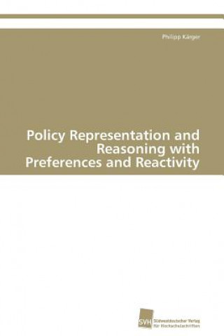 Policy Representation and Reasoning with Preferences and Reactivity