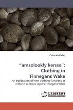 amsolookly kersse : Clothing in Finnegans Wake