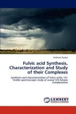 Fulvic acid Synthesis, Characterization and Study of their Complexes