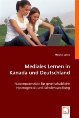 Mediales Lernen in Kanada und Deutschland