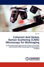 Coherent Anti-Stokes Raman Scattering (CARS) Microscopy for Bioimaging