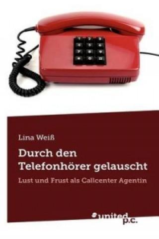 Durch den Telefonhörer gelauscht