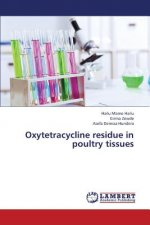 Oxytetracycline residue in poultry tissues