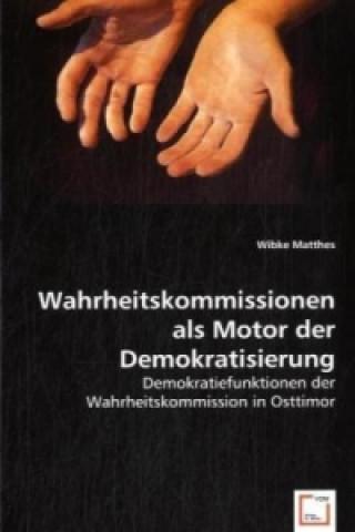 Wahrheitskommissionen als Motor der Demokratisierung