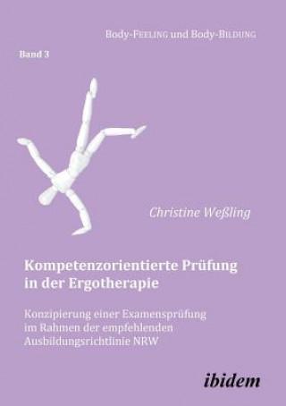 Kompetenzorientierte Pr fung in der Ergotherapie. Konzipierung einer Examenspr fung im Rahmen der empfehlenden Ausbildungsrichtlinie NRW