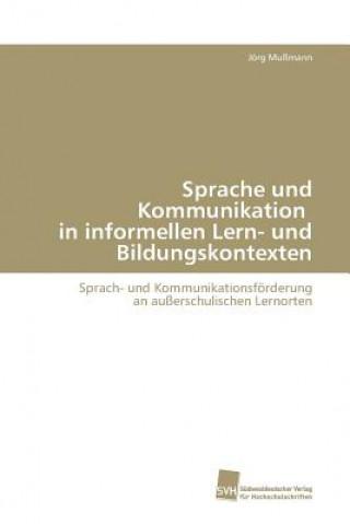 Sprache Und Kommunikation in Informellen Lern- Und Bildungskontexten