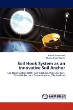 Soil Hook System as an Innovative Soil Anchor