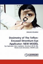Dosimetry of The Teflon-Encased Strontium Eye Applicator: NEW MODEL
