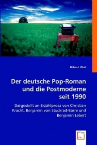 Der deutsche Pop-Roman und die Postmoderne seit 1990