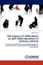 The Impact of child abuse on girl child education in primary schools