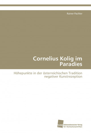 Cornelius Kolig im Paradies