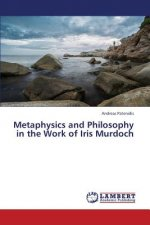 Metaphysics and Philosophy in the Work of Iris Murdoch