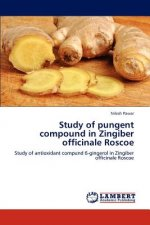 Study of pungent compound in Zingiber officinale Roscoe