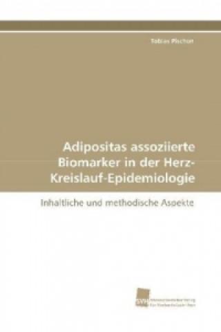 Adipositas assoziierte Biomarker in der Herz- Kreislauf-Epidemiologie
