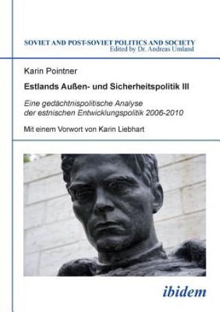 Estlands Au en- und Sicherheitspolitik III. Eine ged chtnispolitische Analyse der estnischen Entwicklungspolitik 2006-2010