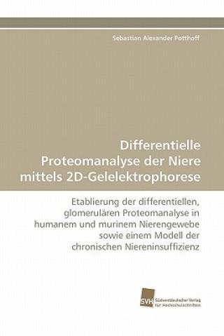 Differentielle Proteomanalyse Der Niere Mittels 2D-Gelelektrophorese