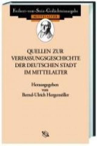 Quellen zur Verfassungsgeschichte der deutschen Stadt im Mittelalter. Diplomata et acta publica statum civitatum medii aevi illustrantia