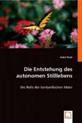 Die Entstehung des autonomen Stilllebens