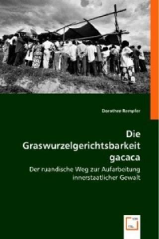 Die Graswurzelgerichtsbarkeit gacaca.