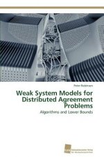 Weak System Models for Distributed Agreement Problems