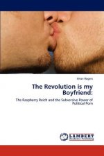 The Revolution is my Boyfriend: