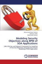 Modeling Security Objectives along BPM of SOA Applications