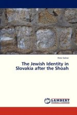 The Jewish Identity in Slovakia after the Shoah