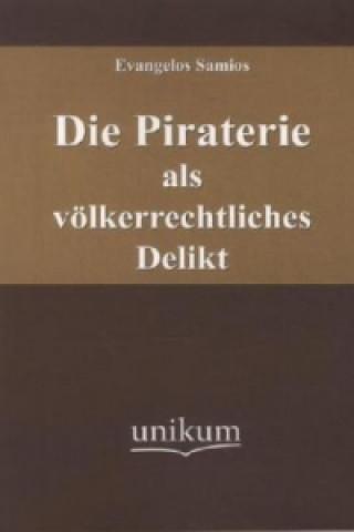 Die Piraterie als völkerrechtliches Delikt
