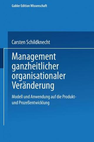 Management Ganzheitlicher Organisationaler Ver nderung