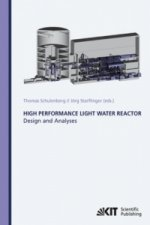 High Performance Light Water Reactor : Design and Analyses