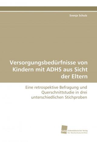 Versorgungsbedürfnisse von Kindern mit ADHS aus Sicht der Eltern