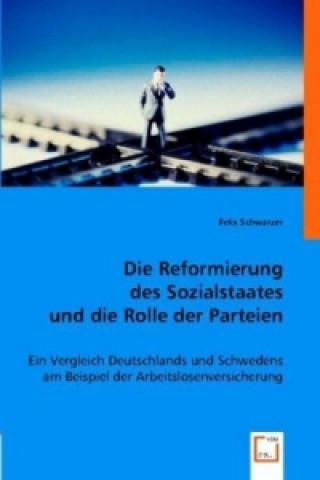 Die Reformierung des Sozialstaates und die Rolle der Parteien