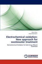 Electrochemical oxidation: New approach for wastewater treatment