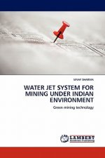 Water Jet System for Mining Under Indian Environment