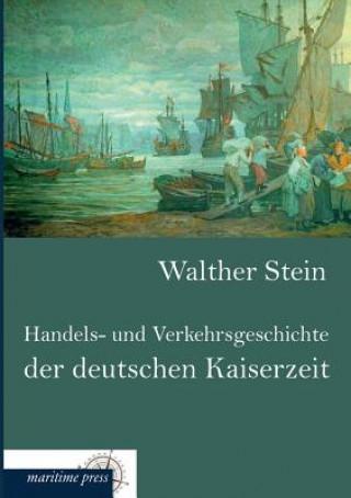 Handels- Und Verkehrsgeschichte Der Deutschen Kaiserzeit