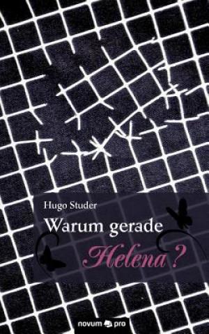 Warum gerade Helena?