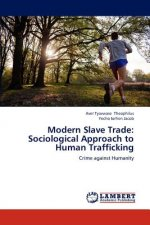 Modern Slave Trade: Sociological Approach to Human Trafficking