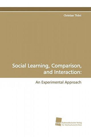 Social Learning, Comparison, and Interaction