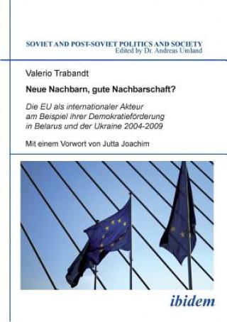 Neue Nachbarn, gute Nachbarschaft? Die EU als internationaler Akteur am Beispiel ihrer Demokratief rderung in Belarus und der Ukraine 2004-2009.