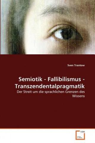 Semiotik - Fallibilismus - Transzendentalpragmatik