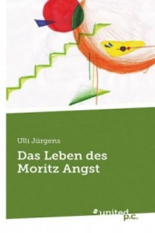 Das Leben des Moritz Angst