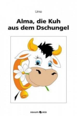 Alma, die Kuh aus dem Dschungel