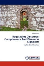 Regulating Discourse: Compliments And Discourse Signposts