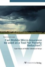 Can Mobile Micro-Insurance be used as a Tool for Poverty Reduction?
